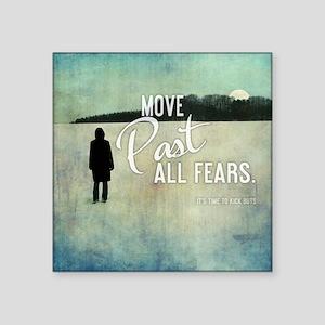 """Move Past All Fears Square Sticker 3"""" x 3"""""""