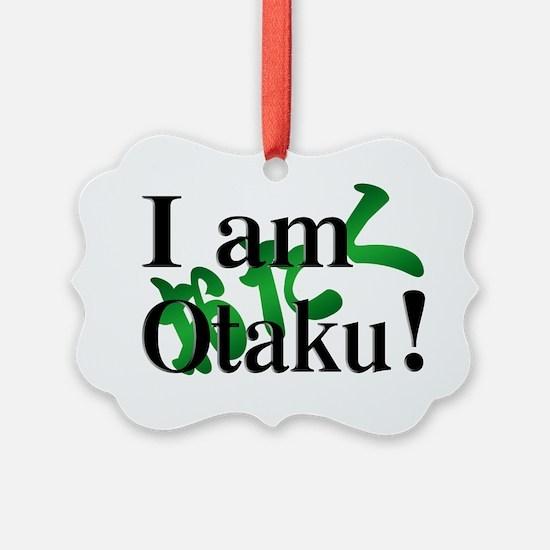 I am Otaku ! Ornament