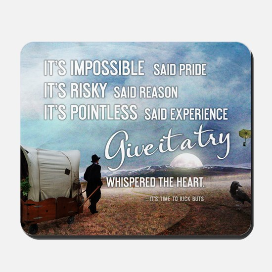 Give It A Try Whispered The Heart Mousepad