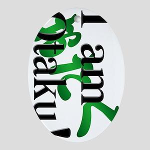 I am Otaku ! Oval Ornament