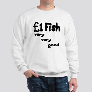 one pound fish Sweatshirt