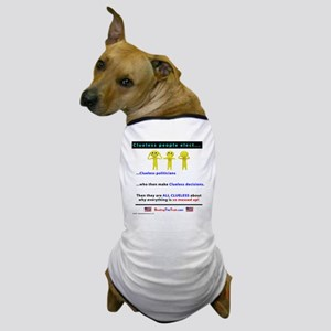 Clueless people elect Clueless politic Dog T-Shirt