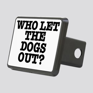 WHO LET THE DOGS OUT Rectangular Hitch Cover