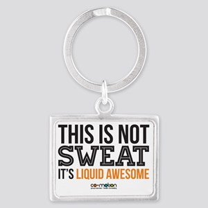 This is not sweat. Its liquid a Landscape Keychain