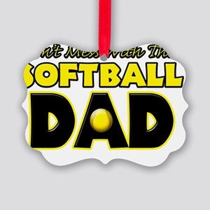 Dont Mess With This Softball Dad  Picture Ornament
