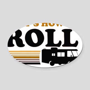 Thats How I Roll (RV) Oval Car Magnet