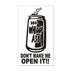 WHOOP ASS CAN - DONT MAKE ME OPEN Wall Decal