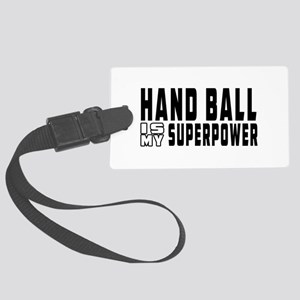 Handball Is My Superpower Large Luggage Tag