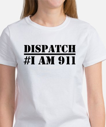 Dispatch I am 911 Emergency T-Shirt