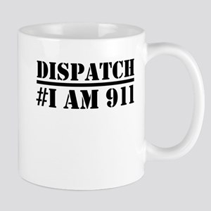 Dispatch I am 911 Emergency Mugs