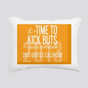 2013 Time To Kick BuTs C Rectangular Canvas Pillow