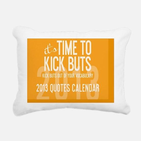 2013 Time To Kick BuTs C Rectangular Canvas Pillow
