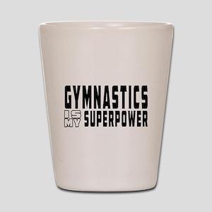 Gymnastics Is My Superpower Shot Glass
