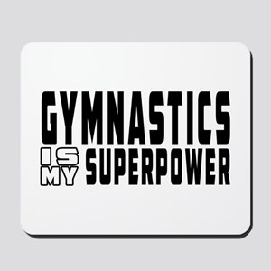 Gymnastics Is My Superpower Mousepad