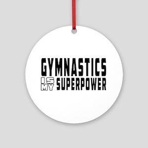 Gymnastics Is My Superpower Ornament (Round)