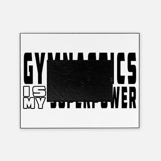 Gymnastics Is My Superpower Picture Frame