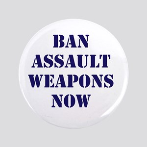"Ban Assault Weapons Now 3.5"" Button"