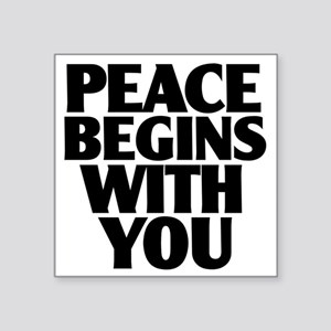 "Peace Begins With You Square Sticker 3"" x 3"""