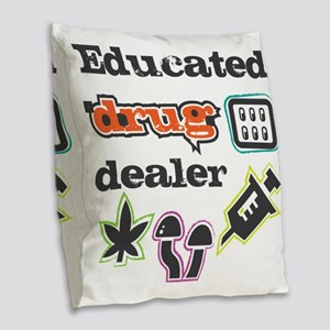 Educated drug dealer Burlap Throw Pillow