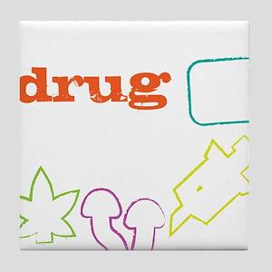 Educated drug dealer Tile Coaster