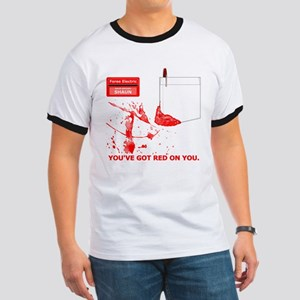 Youve got red on you T-Shirt