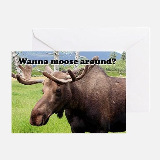 Wanna moose around? Alaskan moose Greeting Card