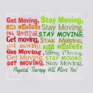 physical therapy will move you blank Throw Blanket