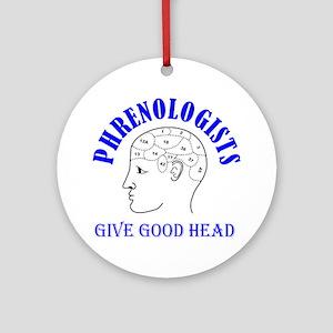 Phrenology Phrenologists give good  Round Ornament