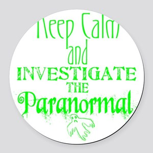 Keep Calm Paranormal Investigator Round Car Magnet