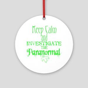 Keep Calm Paranormal Investigator Round Ornament