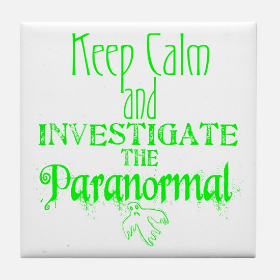 Keep Calm Paranormal Investigator Tile Coaster