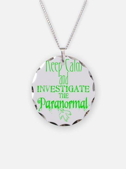 Keep Calm Paranormal Investi Necklace