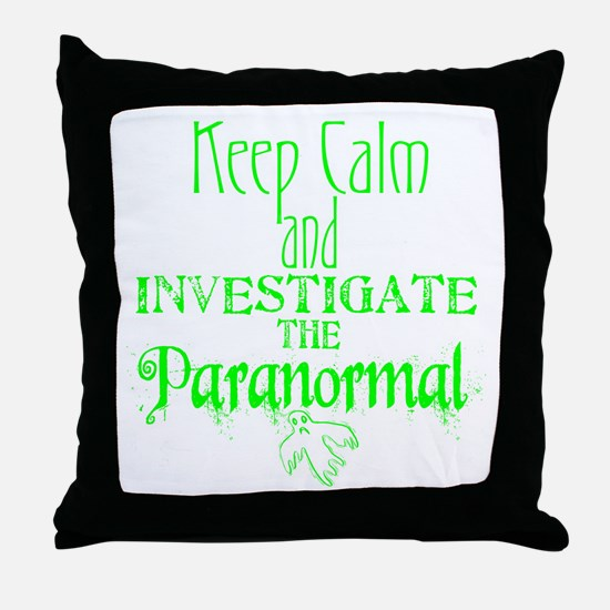 Keep Calm Paranormal Investigator Throw Pillow