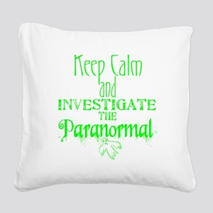 Keep Calm Paranormal Investig Square Canvas Pillow