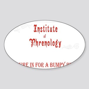 Phrenology a bumpy ride Sticker (Oval)
