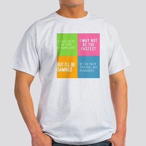 Tile I May Not Be The Strongest Light T-Shirt