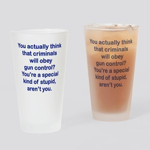 YOU ACTUALLY THINK THAT CRIMINALS W Drinking Glass