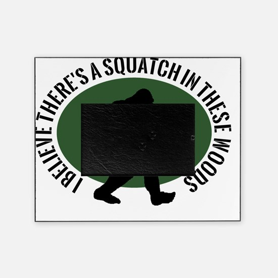 Squatch in these Woods Picture Frame