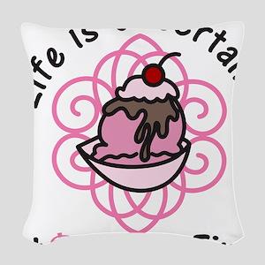 Eat Dessert First Woven Throw Pillow