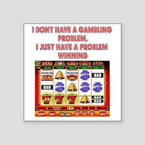 "Gambling Problem Square Sticker 3"" x 3"""