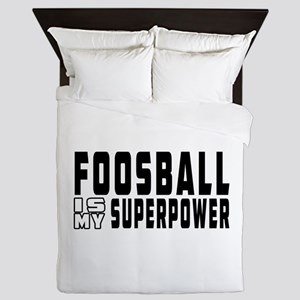 Foosball Is My Superpower Queen Duvet