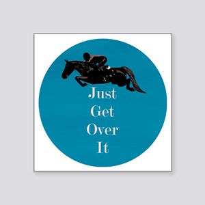 """Just Get Over It Horse Jump Square Sticker 3"""" x 3"""""""