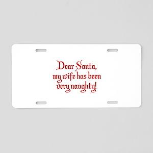 Dear Santa, My Wife Has Been Very Naughty! Aluminu