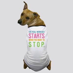 tile the real workout starts Dog T-Shirt