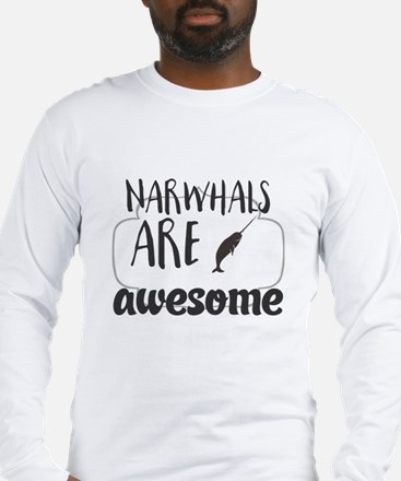 Narwhals are awesome Long Sleeve T-Shirt