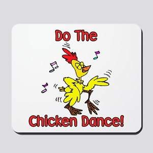 Do the Chicken Dance! Mousepad
