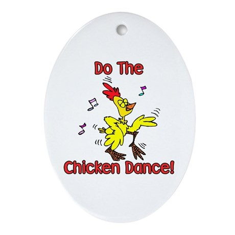 Do the Chicken Dance! Oval Ornament