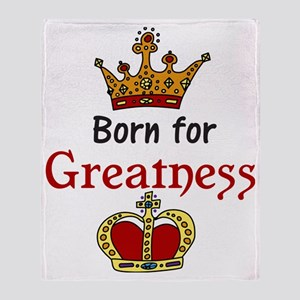 Born For Greatness Throw Blanket