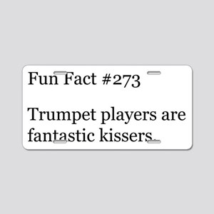 Trumpet players are fantast Aluminum License Plate