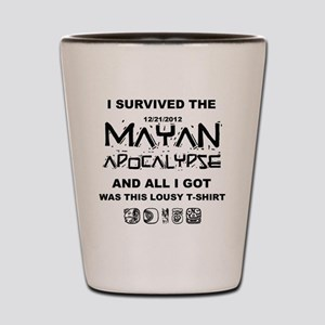 I Survived Mayan Apocalypse Shot Glass